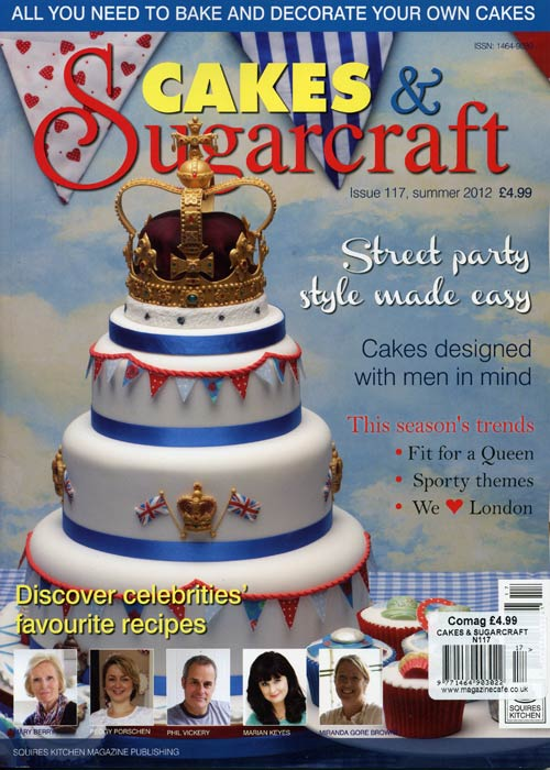 CAKES & SUGARCRAFT MAGAZINE SUMMER 2012 #117 Queen Themes ...